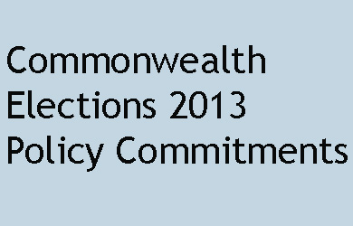 Commonwealth Elections 2013 Policy Commitments